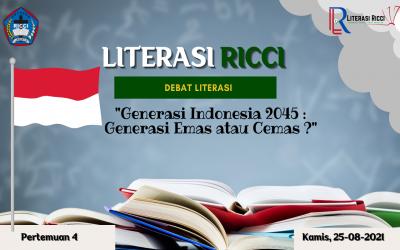 MATERI LITERASI RICCI 4 : GENERASI INDONESIA 2045 : GENERASI EMAS ATAU CEMAS ?